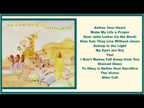 Keith Green - No Compromise (Full Album)