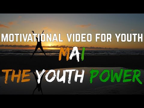 Motivational Video - MAI THE YOUTH POWER | IN HINDI | SuperHuman Formula | Shail Raval