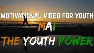 Motivational Video - MAI THE YOUTH POWER | IN HINDI | SuperHuman Formula | Shail Raval