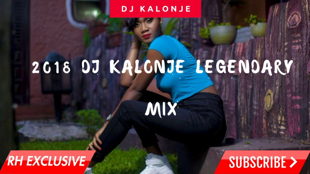 NEW 2018 DJ Kalonje Legendary Mix, Club Bangers ( rh exclusive)