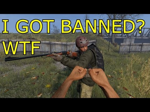 DayZ - I Got Banned For Hacking