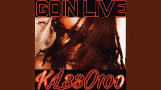 GOIN LIVE