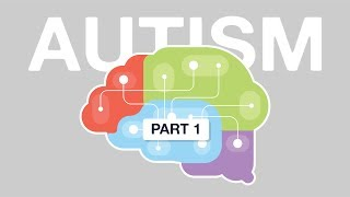 What is Autism (Part 1)?   Written by Autistic Person