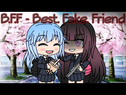 B.F.F - Best. Fake. Friends ~ Gacha Life Mini Movie