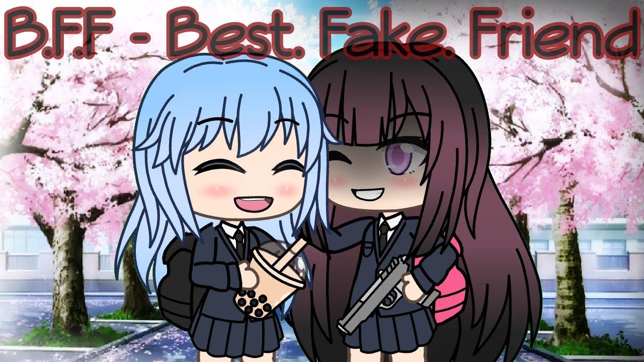 B F F - Best  Fake  Friends ~ Gacha Life Mini Movie