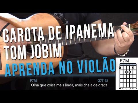 Garota de Ipanema  Tom Jobim e Vinicius de Moraes como tocar  aula de violo