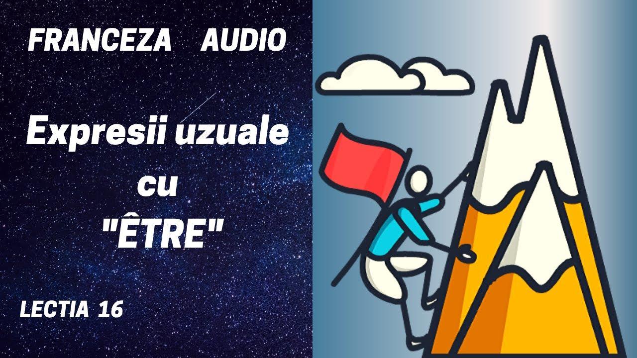 Franceza AUDIO (16) -  Expresii uzuale cu