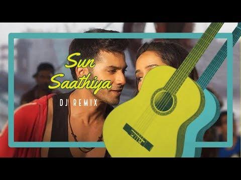 sun saathiya - sun saathiya song | ABCD 2 | Remix Song || Dj Live Music