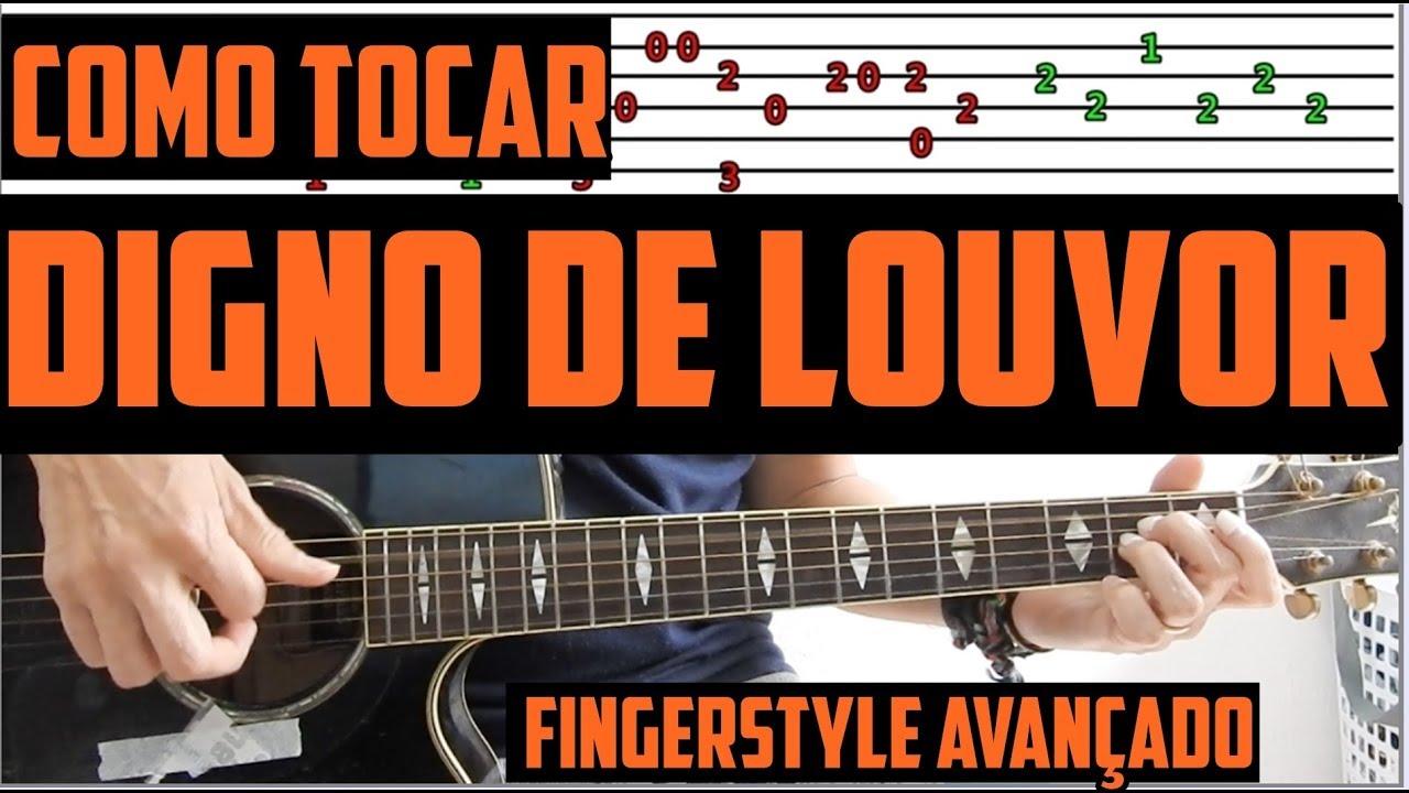 Como Tocar Digno De Louvor Agnus Dei No Violao Fingerstyle