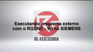 Executando programa externo com o RGDNC   Wi no SIEMENS