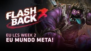 FLASHBACK // EU Mundo Meta! (2018 EU LCS Summer Split Week 2)