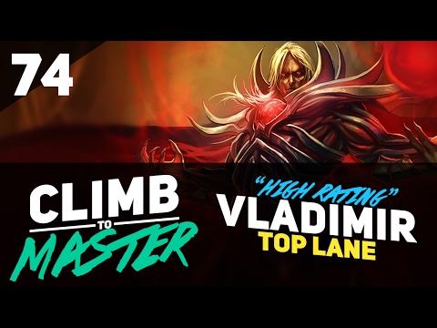"""High Rating"" VLADIMIR - Climb to Master - Episode 74"