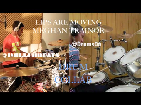 Lips are Moving by Meghan Trainor Collab drum cover - YouTube