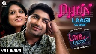 Dhun Laagi (Sad Version) | Full Audio Song | Love Ni Bhavai | Sachin-Jigar | Siddharth Amit Bhavsar