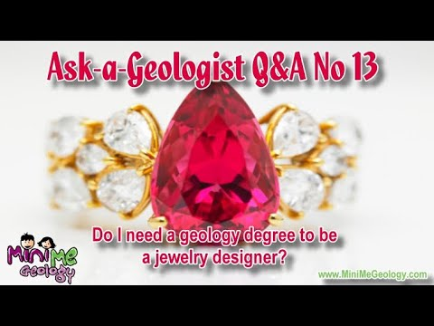 Ask-a-Geologist #13: Do I need a geology degree to be a jewelry designer?