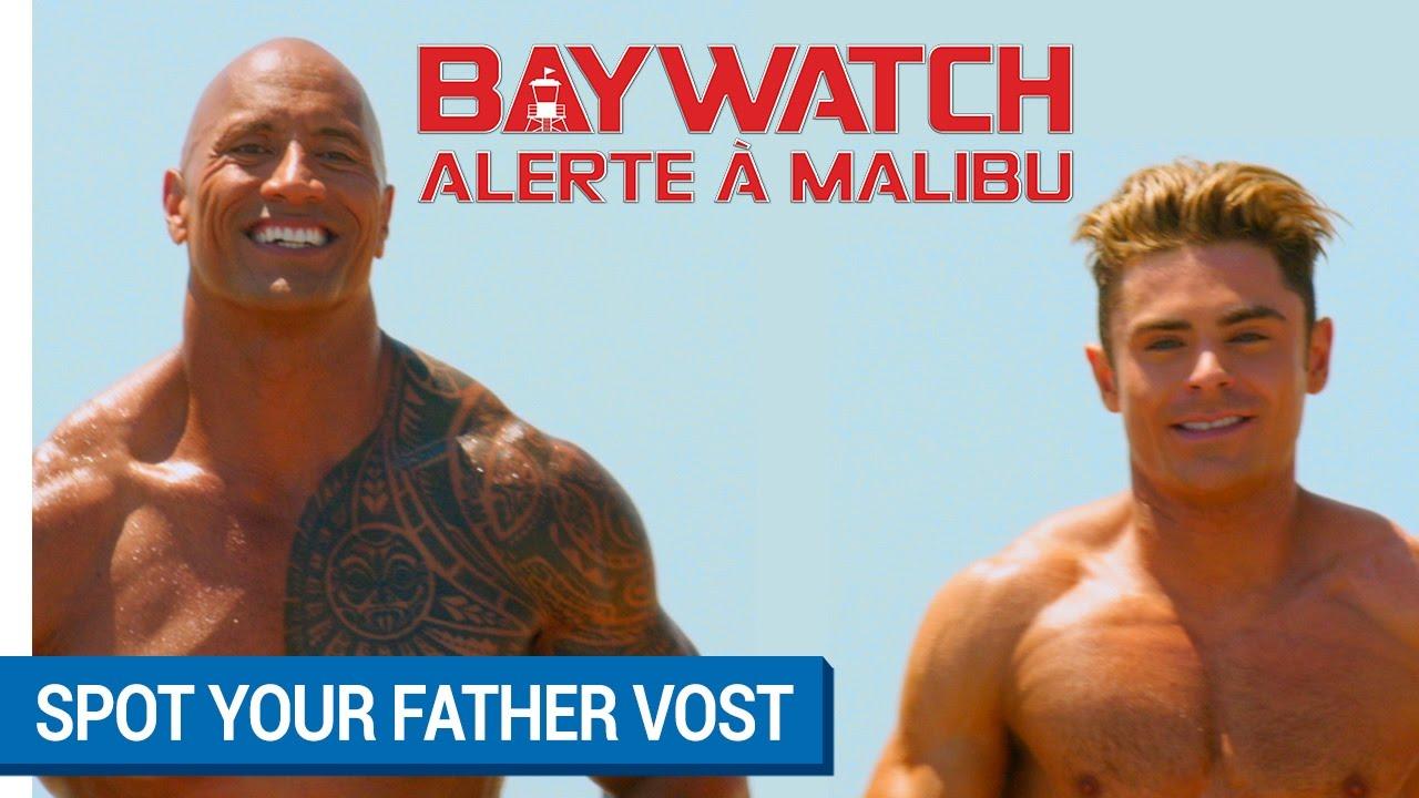 BAYWATCH : ALERTE A MALIBU - Spot Your Father (VOST) [actuellement au cinéma]