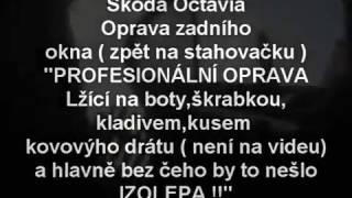 """Škoda Octavia II - """"Profesionální"""" Oprava zadního okna ( Stahovačky )"""
