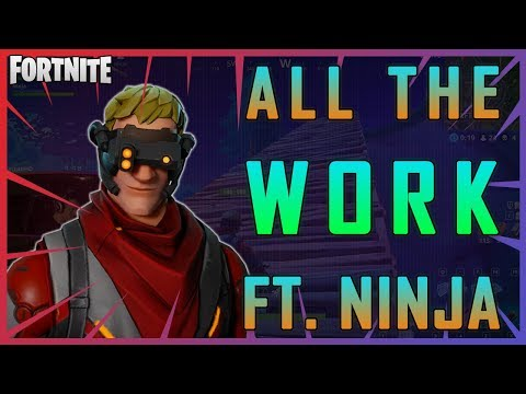 Fortnite - All The Work ft. Ninja - April 2018 | DrLupo