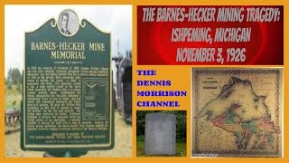THE WORLD CRASHED IN: BARNES-HECKER MINE DISASTER AT ISHPEMING, MICHIGAN