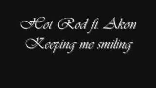 Hot Rod ft. Akon - Keeping Me Smiling
