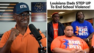 Louisiana Dads STEP UP To END School Violence!