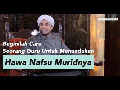KISAH HIKMAH , SANTRI MELAWAN HAWA NAFSUNYA | HABIB JAMAL BIN TOHA BA'AGIL