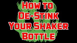 How to Clean a Stinky, Smelly Protein Shaker Bottle
