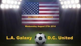 MLS L.A. Galaxy vs D.C. United Major League Soccer 2014