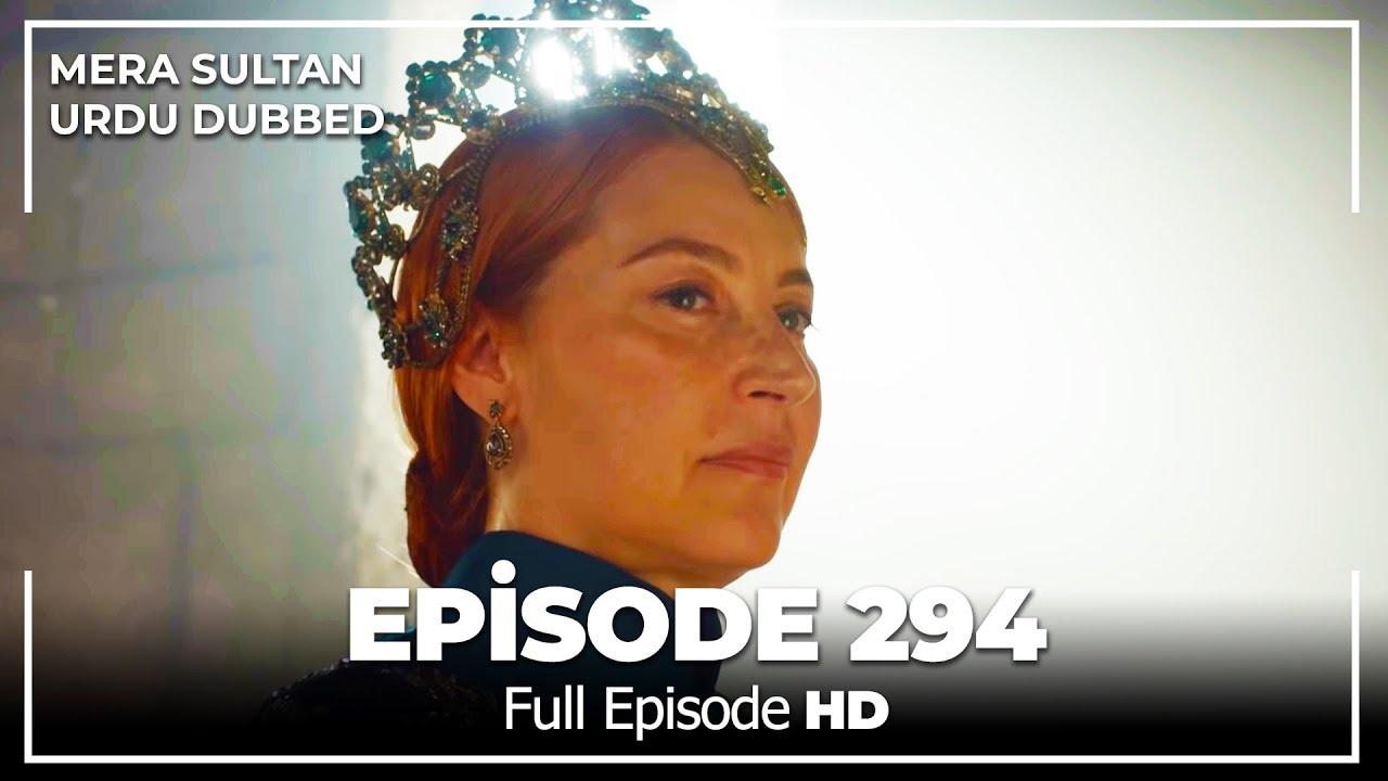Download Mera Sultan - Episode  294 (Urdu Dubbed)