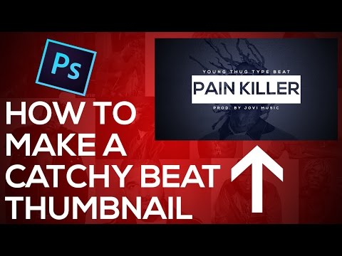 How To Make A Catchy Beat Thumbnail In Photoshop | 2017
