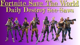 Fortnite Save The World Destroy 8 See-Saws Guide- Fortnite See-Saws