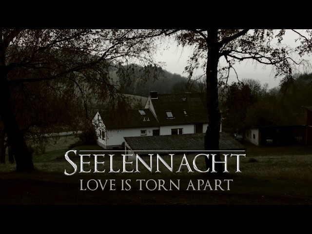 Seelennacht - Love Is Torn Apart (Promotional Upload)