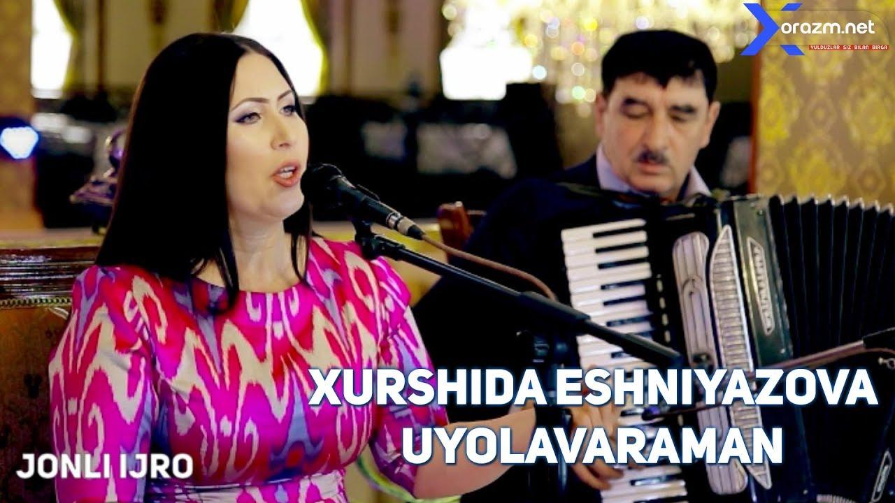 Xurshida Eshniyazova - Uyolavaraman (jonli ijro)