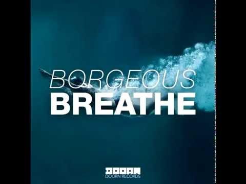 Borgeous - Breathe (Original Mix)