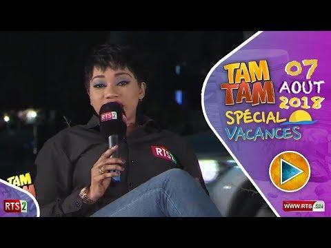 TAM TAM VACANCES 2018 DU MARDI 07 AOUT 2018