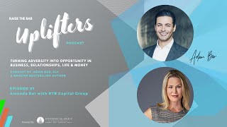 Uplifters Podcast EP1 Amanda Bar with RTB Capital Group
