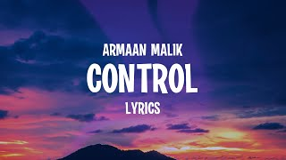 Download song Armaan Malik - Control (Lyrics)