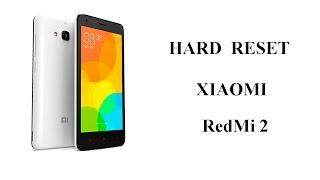Hard Reset Xiaomi Redmi 2 - Сброс настроек Xiaomi Redmi 2