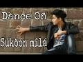 DANCE On Sukoon mila || freestyle Dance || Perform & choreographed by MAYUR Malviya