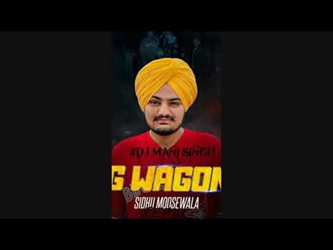 SIDHU MOOSE WALA New Mp3 Song.................... G WAGON Remix #DJ MANI SINGH