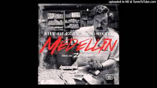 Shy Glizzy ft. Young Scooter - Medellin  (Audio)