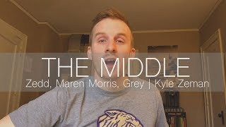 The Middle - Zedd, Maren Morris, Grey | Acoustic Cover by Kyle Zeman