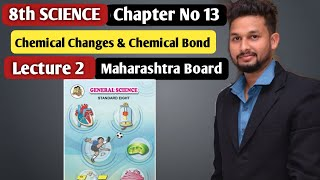 8th Science | Chapter 13 | Chemical Change And Chemical Bond| Lecture 2 | Maharashtra Board |