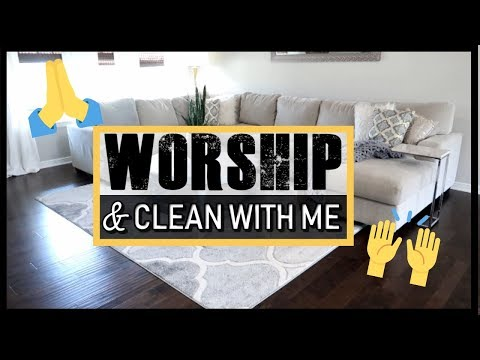 CHURCH MUSIC CLEAN WITH ME   EXTREME CLEANING   WORSHIP MUSIC