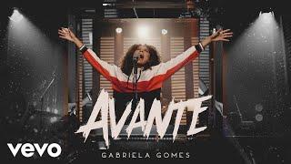 Gabriela Gomes - Avante