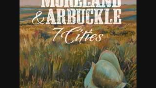 Moreland & Arbuckle - 7 Cities [Full Album]