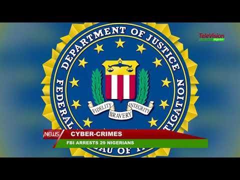 FBI ARRESTS 29 NIGERIANS FOR CYBER CRIMES