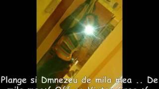 Mihaita Piticu -Plange si Dumnezeu de mila mea :(