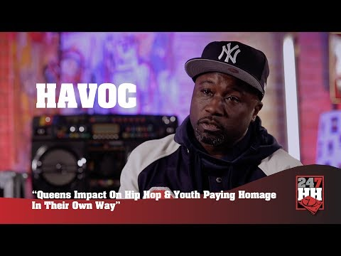 Havoc - Queens Impact On Hip Hop & Youth Paying Homage In Their Own Way (247HH Exclusive)