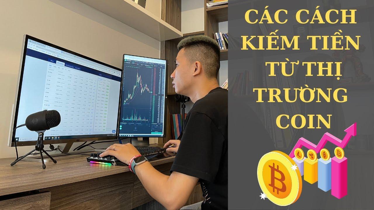Các cách kiếm tiền từ thị trường crypto bitcoin